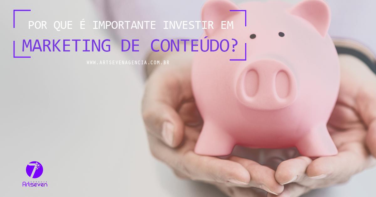 Por que é importante investir em Marketing de Conteúdo?
